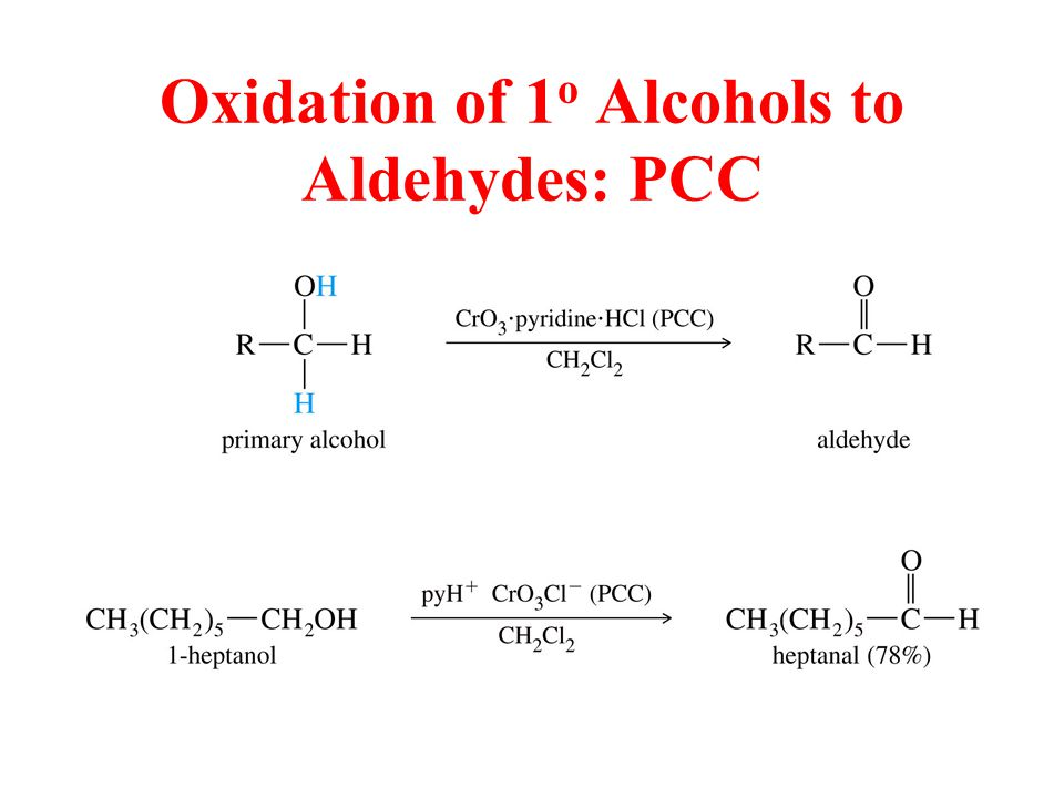 Oxidation of 1 o Alcohols to Aldehydes: PCC