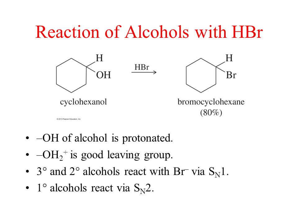 Reaction of Alcohols with HBr –OH of alcohol is protonated.