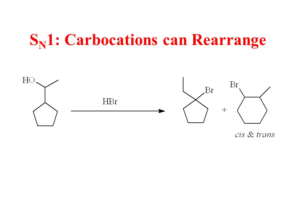 S N 1: Carbocations can Rearrange