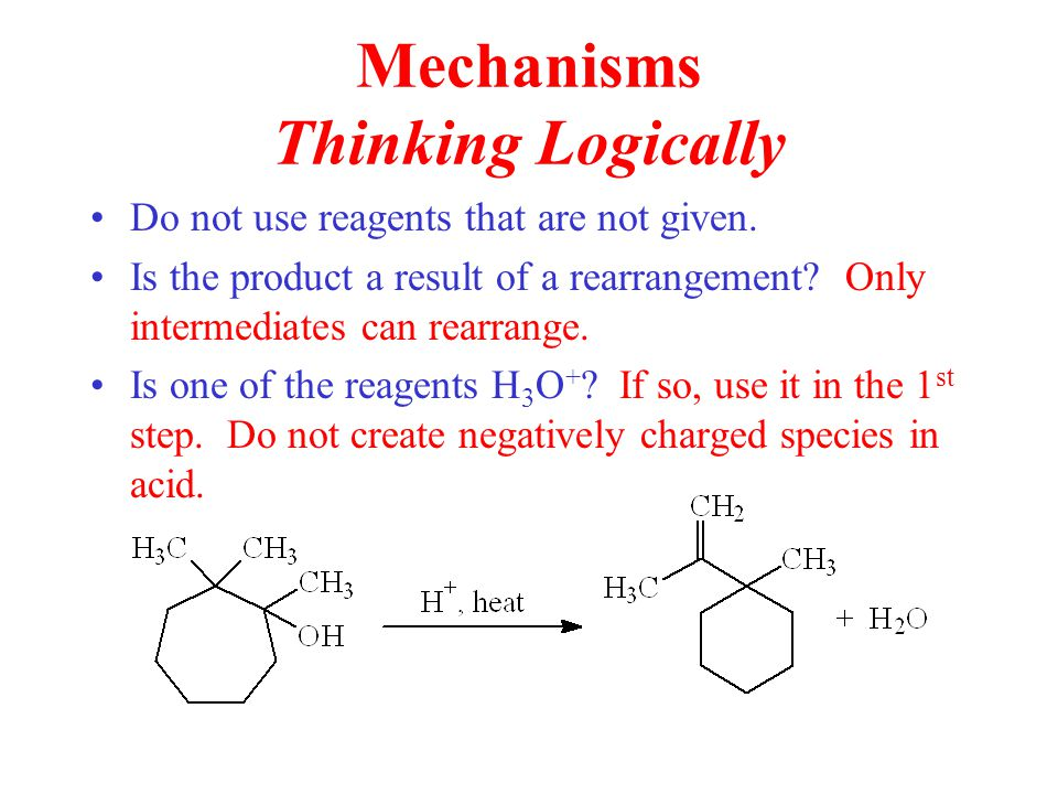 Mechanisms Thinking Logically Do not use reagents that are not given.
