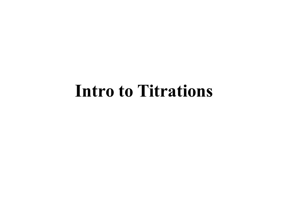 Intro to Titrations