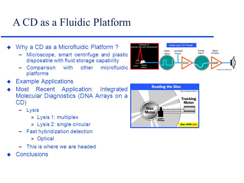 A CD as a Fluidic Platform u Why a CD as a Microfluidic Platform ? –Microscope, smart centrifuge and plastic disposable with fluid storage capability
