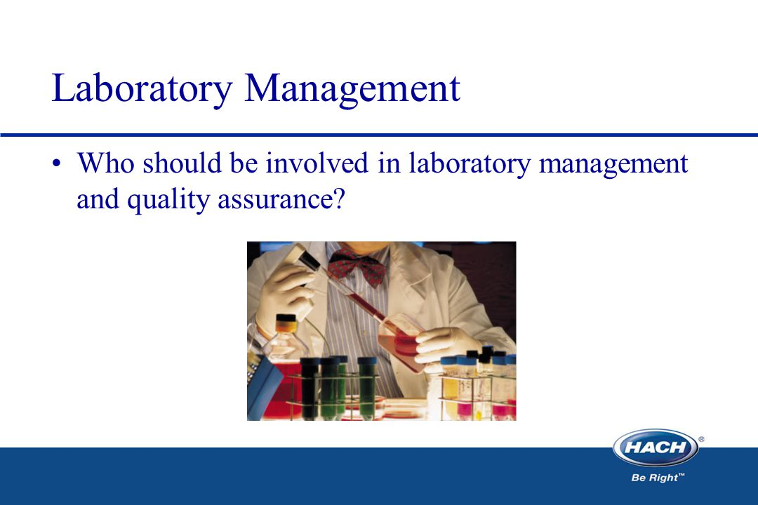 Laboratory Management Who should be involved in laboratory management and quality assurance?