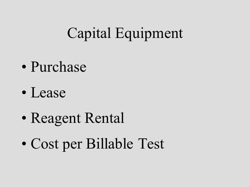 Capital Equipment Purchase Lease Reagent Rental Cost per Billable Test