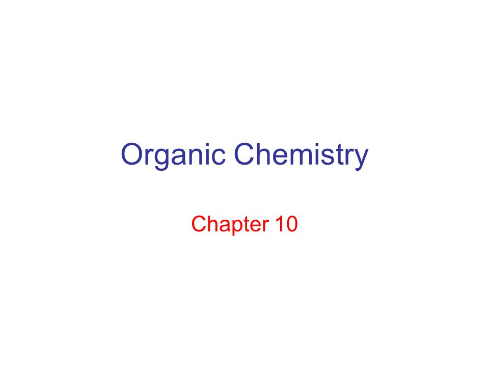 Organic Chemistry Chapter 10