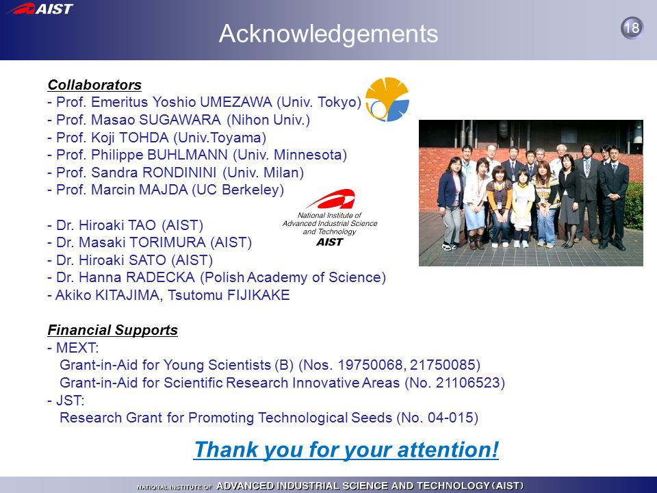 Acknowledgements Collaborators - Prof. Emeritus Yoshio UMEZAWA (Univ.