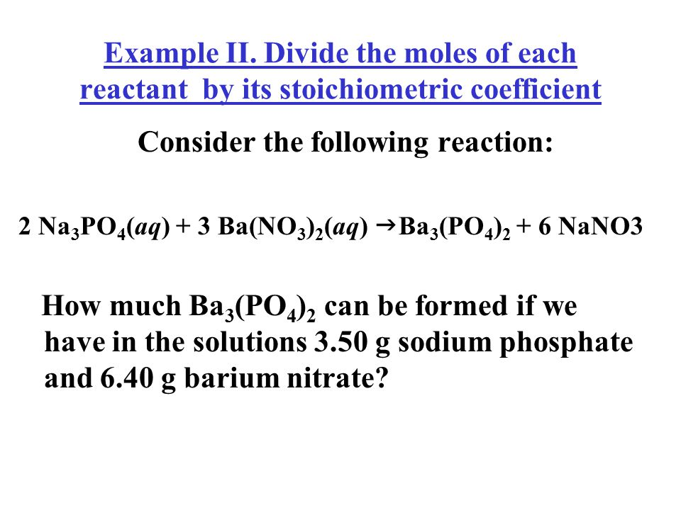 Multiply all coefficients by factor (x 3): N 2 (g)+3 H 2 (g)→2 NH 3 (g) 1 mol 3 mol 2 mol 3 mol3 x 3 = 9 mol 3 x 2 = 6 mol Try N 2 as limiting reagent: 3 mol N 2 requires how many moles H 2 .