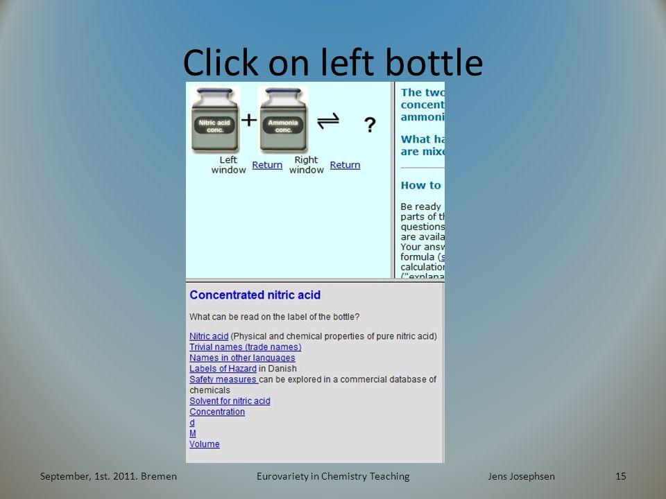 Click on left bottle September, 1st. 2011. BremenEurovariety in Chemistry TeachingJens Josephsen 15