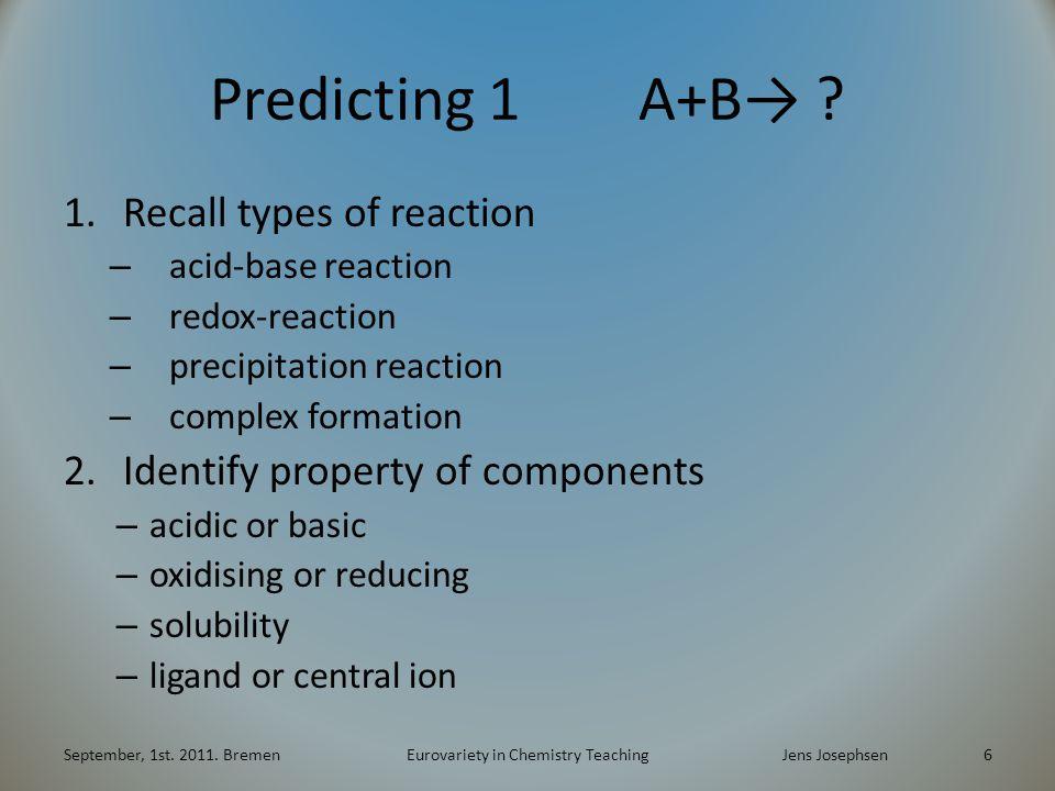 Predicting 1 A+B→ .