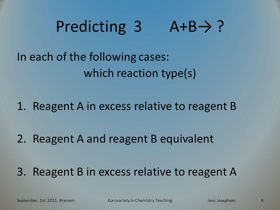 Predicting 3 A+B→ .