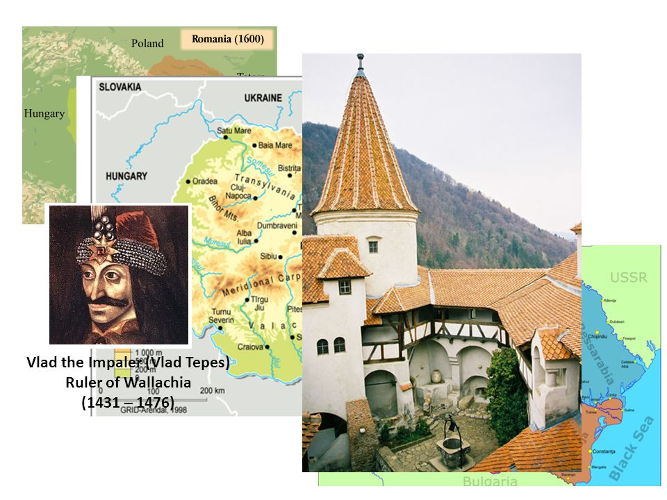 Romania (1918 – 1940) Bran Castle Vlad the Impaler (Vlad Tepes) Ruler of Wallachia (1431 – 1476)