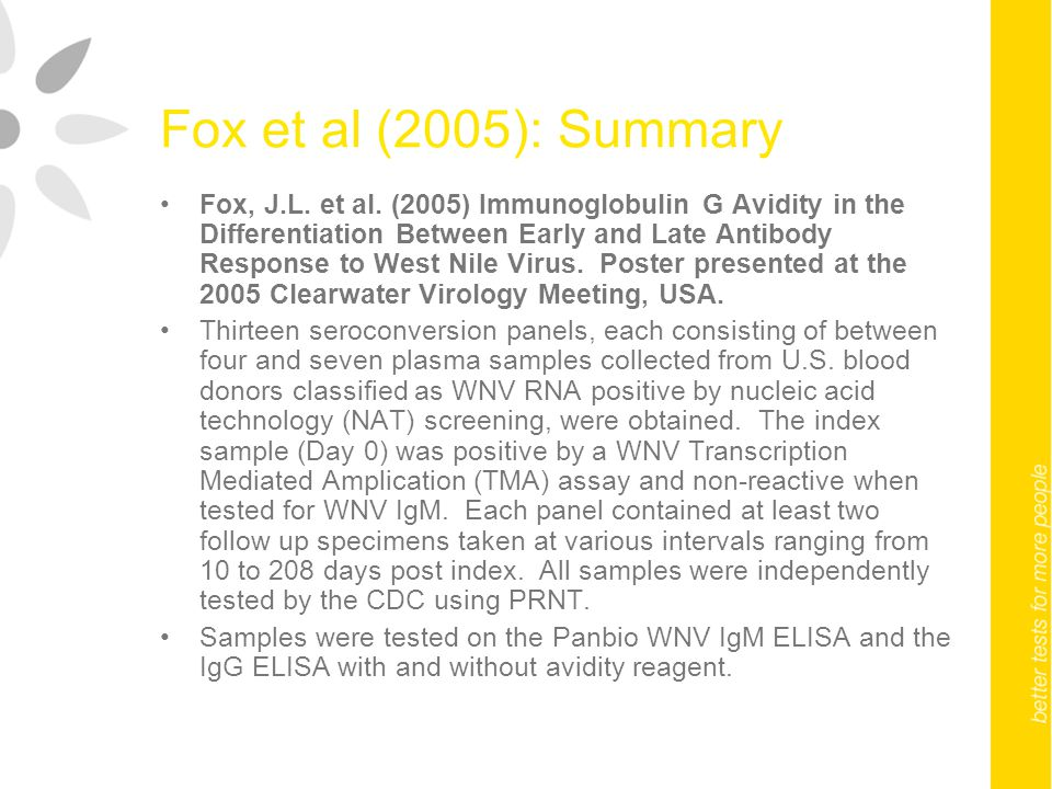 Fox et al (2005): Summary Fox, J.L. et al. (2005) Immunoglobulin G Avidity in the Differentiation Between Early and Late Antibody Response to West Nil