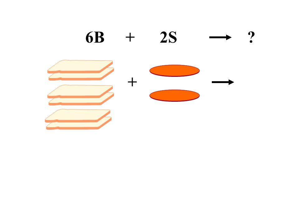 + 6B + 2S