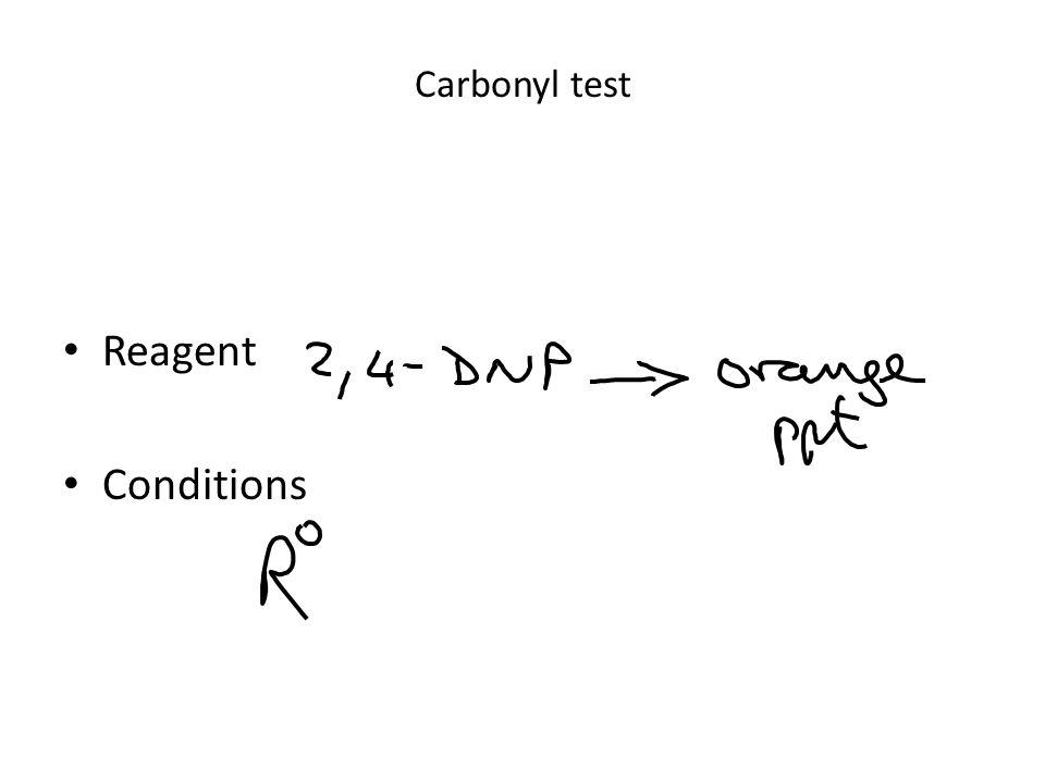Carbonyl test Reagent Conditions