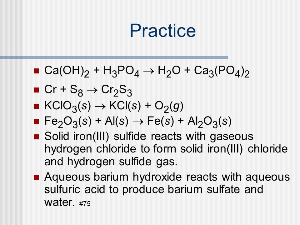 Abbreviations (s)  (g)  (aq) heat  catalyst