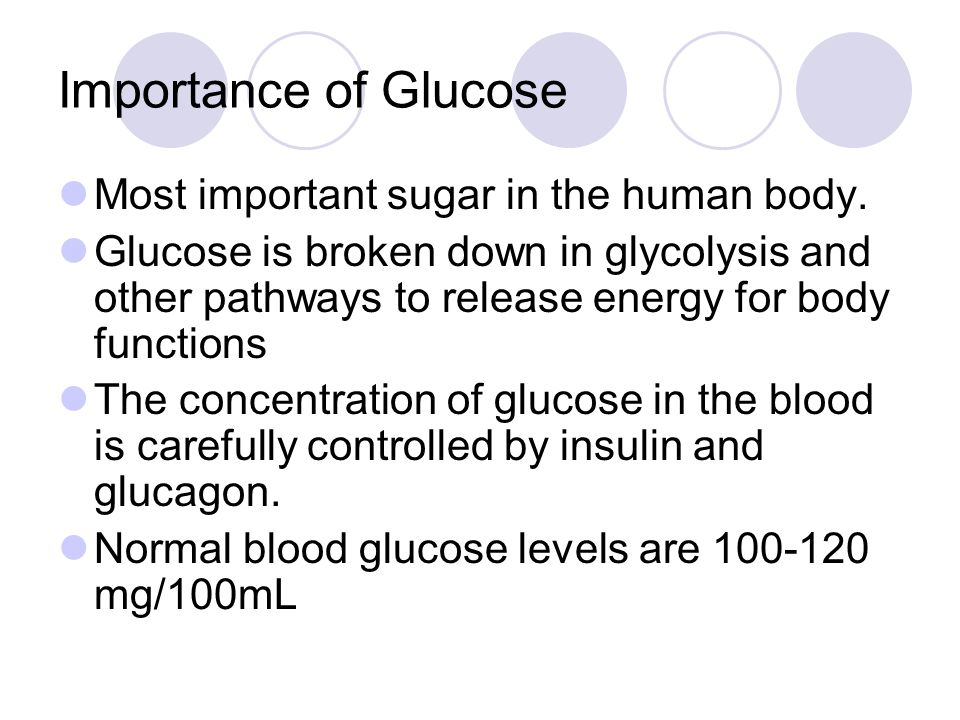 Importance of Glucose Most important sugar in the human body. Glucose is broken down in glycolysis and other pathways to release energy for body funct