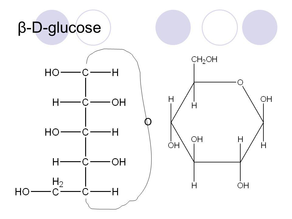 β-D-glucose O