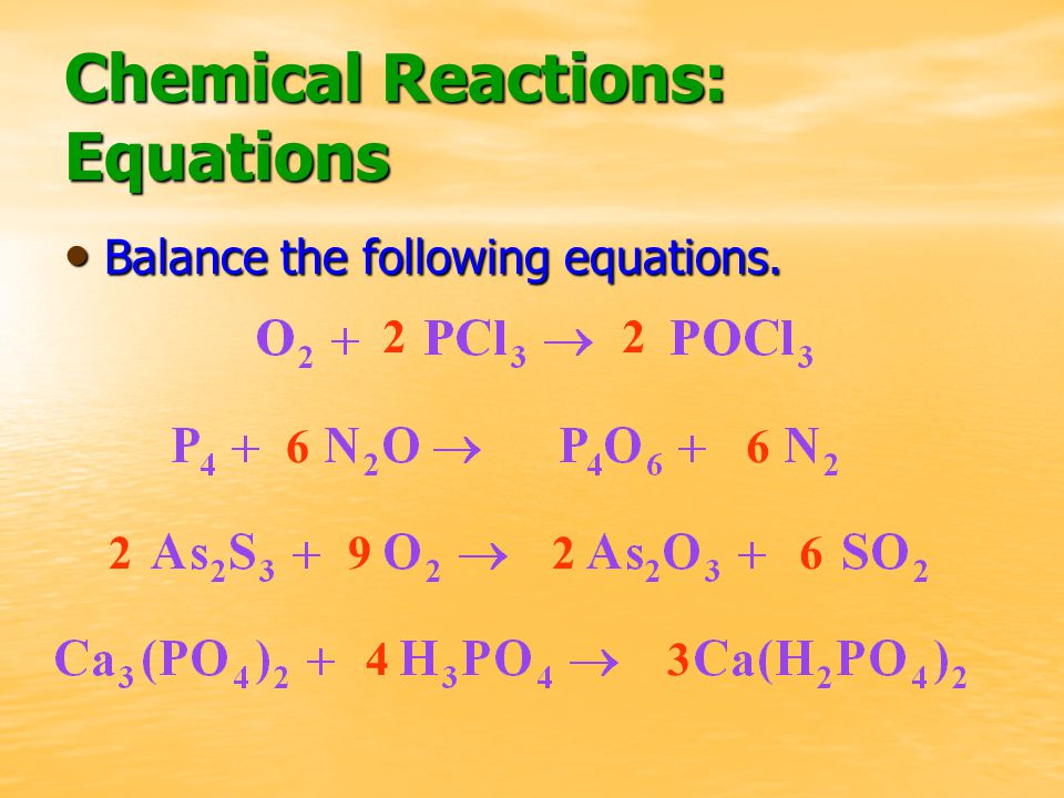 Chemical Reactions: Equations Balance the following equations.