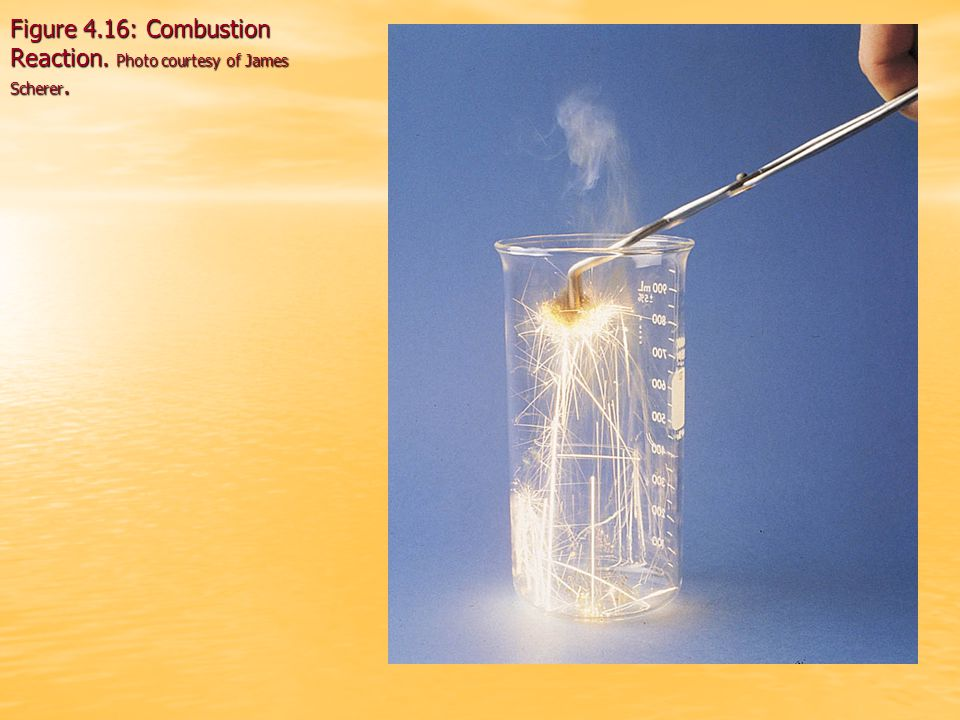 Figure 4.16: Combustion Reaction. Photo courtesy of James Scherer.