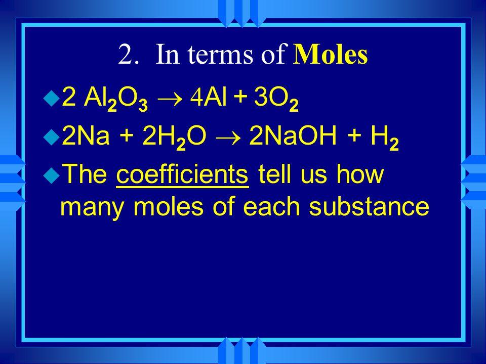 Look at it differently  2H 2 + O 2   2H 2 O u 2 dozen molecules of hydrogen and 1 dozen molecules of oxygen form 2 dozen molecules of water.
