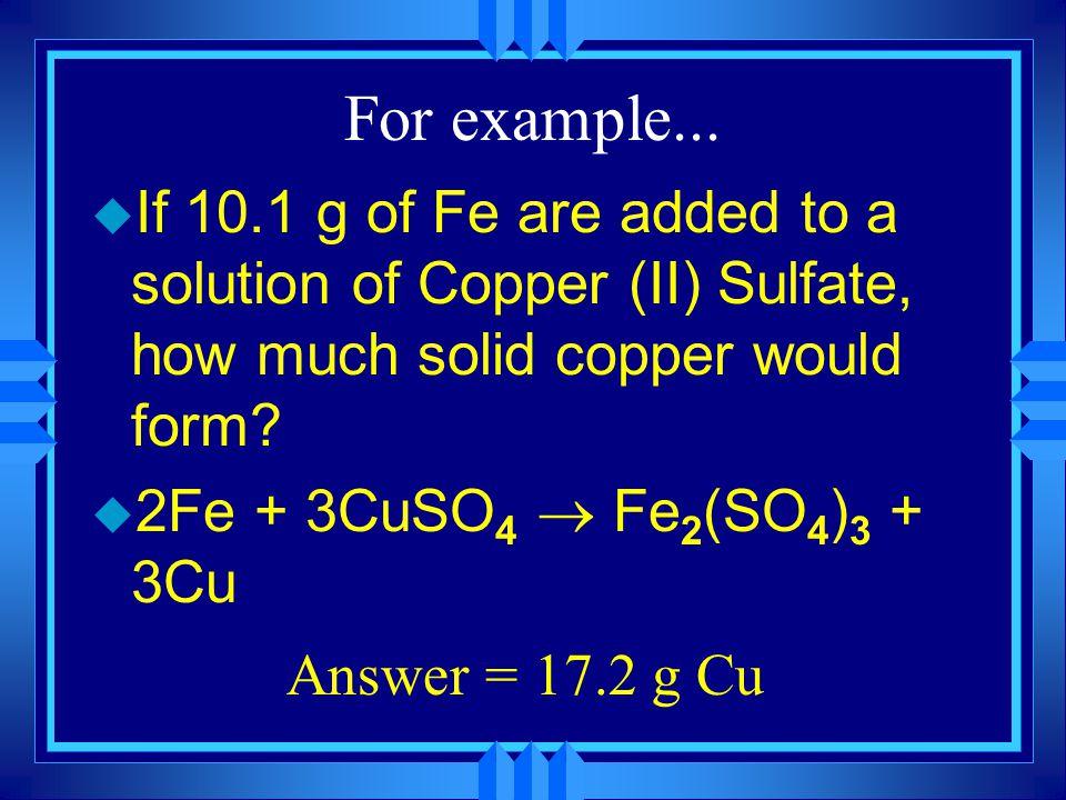 In terms of Mass  2H 2 + O 2   2H 2 O 2 moles H 2 O 18.02 g H 2 O 1 mole H 2 O = 36.04 g H 2 O 2H 2 + O 2   2H 2 O 36.04 g H 2 + O 2 = 36.04 g H 2 O