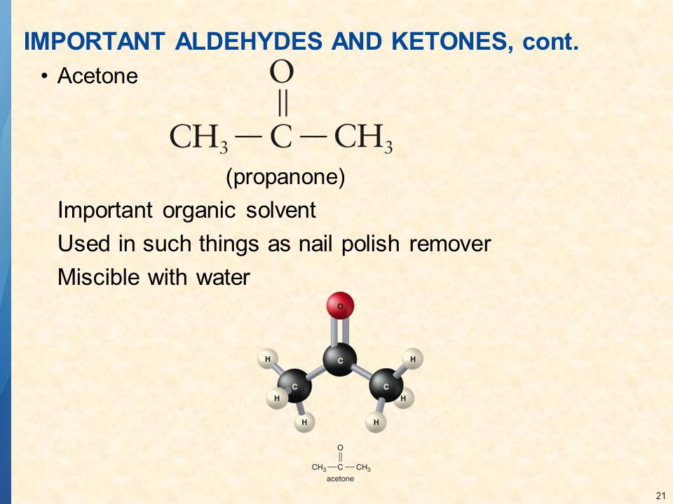 21 IMPORTANT ALDEHYDES AND KETONES, cont.
