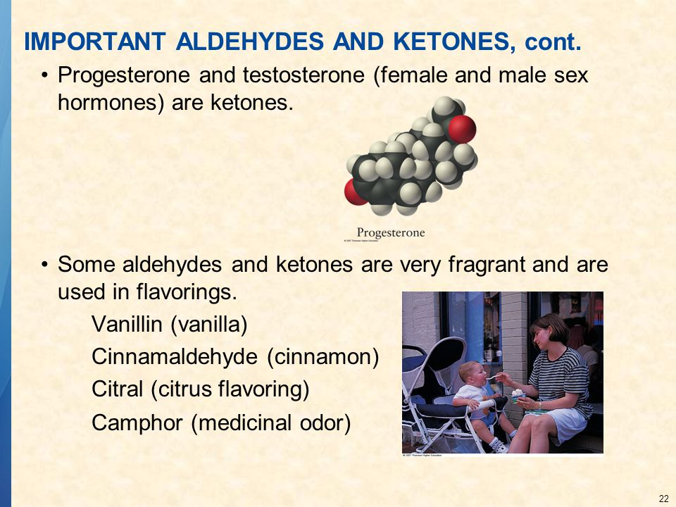 22 IMPORTANT ALDEHYDES AND KETONES, cont.