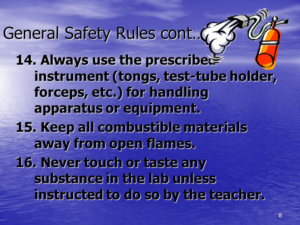 8 General Safety Rules cont… 14.