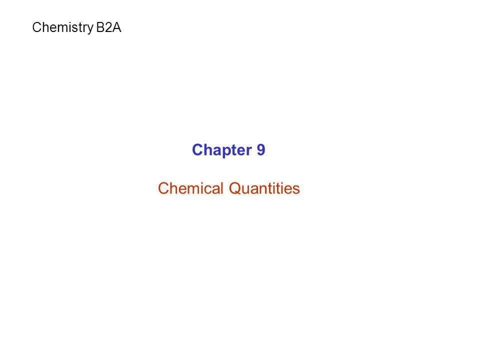 Chapter 9 Chemical Quantities Chemistry B2A