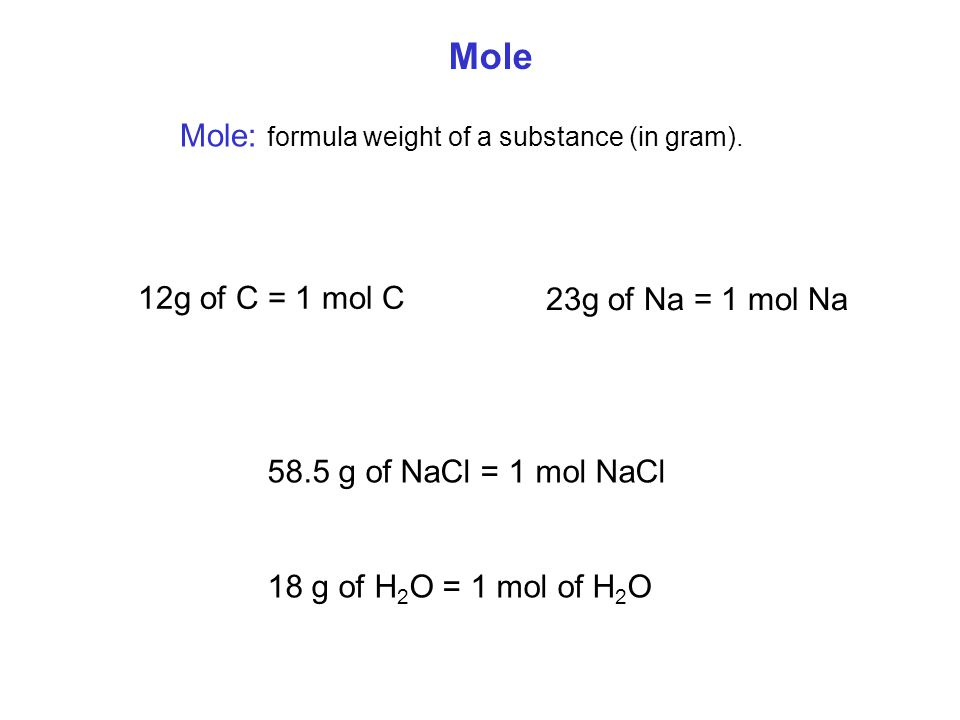 Formula and Molecule Ionic & covalent compounds  Formulaformula of NaCl Covalent compounds  Molecule molecule of H 2 O Formula Weight of NaCl: 23 amu Na + 35.5 amu Cl = 58.5 amu NaCl Molecular Weight of H 2 O: 2 (1 amu H) + 16 amu O = 18 amu H 2 O