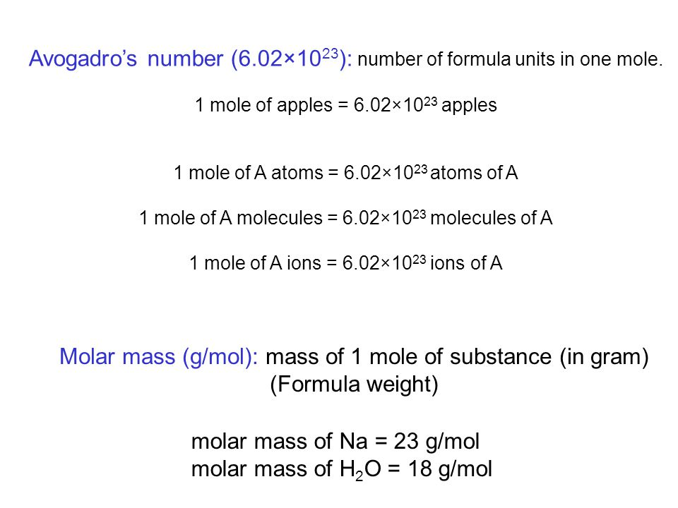 Avogadro's number (6.02×10 23 ): number of formula units in one mole.