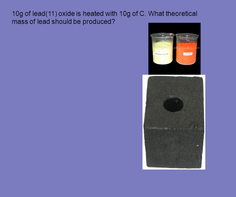 10g of lead(11) oxide is heated with 10g of C. What theoretical mass of lead should be produced?