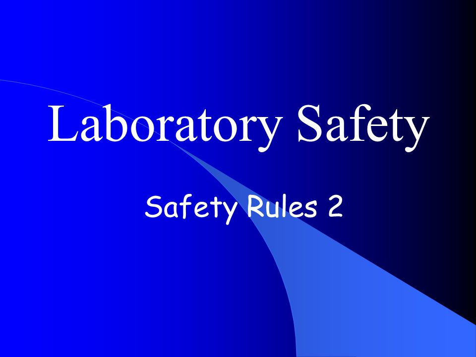 Laboratory Safety Safety Rules 2