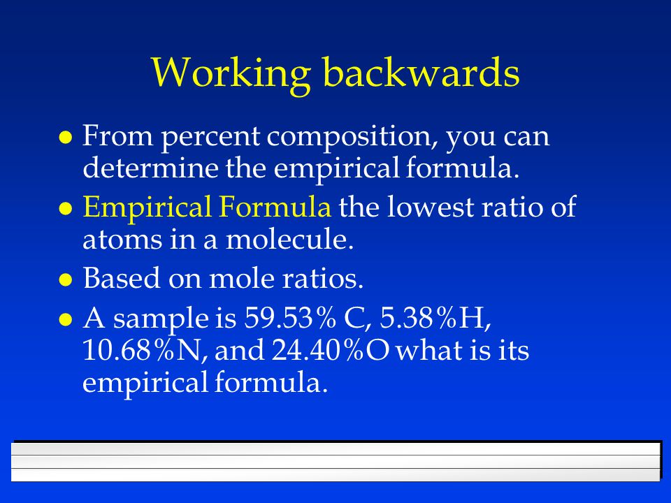 Percent Composition l Percent of each element a compound is composed of.