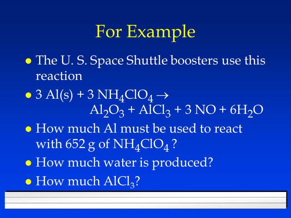 More Examples l To make silicon for computer chips they use this reaction SiCl 4 + 2Mg  2MgCl 2 + Si l How many moles of Mg are needed to make 9.3 g of Si.