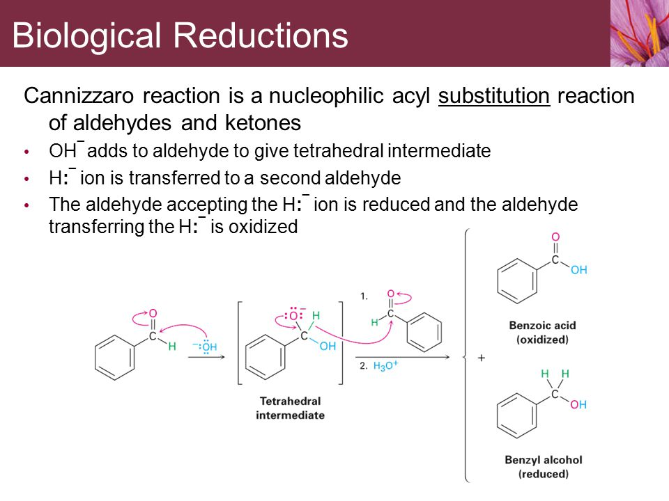 Cannizzaro reaction is a nucleophilic acyl substitution reaction of aldehydes and ketones OH ¯ adds to aldehyde to give tetrahedral intermediate H: ¯