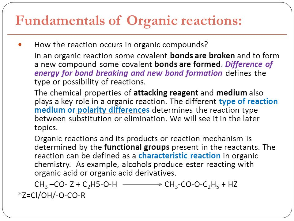 Fundamentals of Organic reactions: How the reaction occurs in organic compounds.