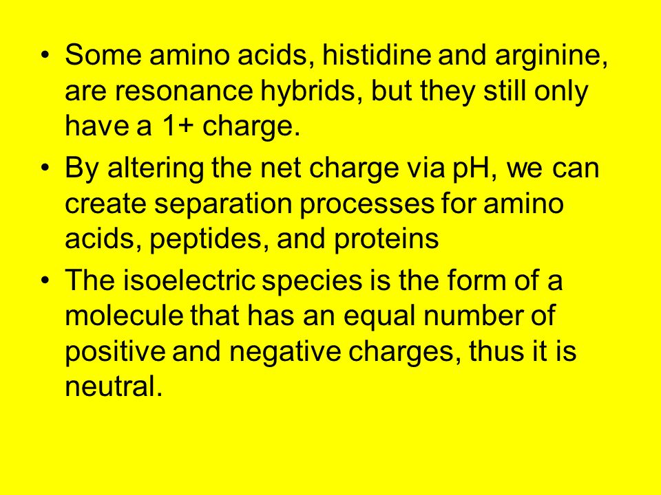 Some amino acids, histidine and arginine, are resonance hybrids, but they still only have a 1+ charge.