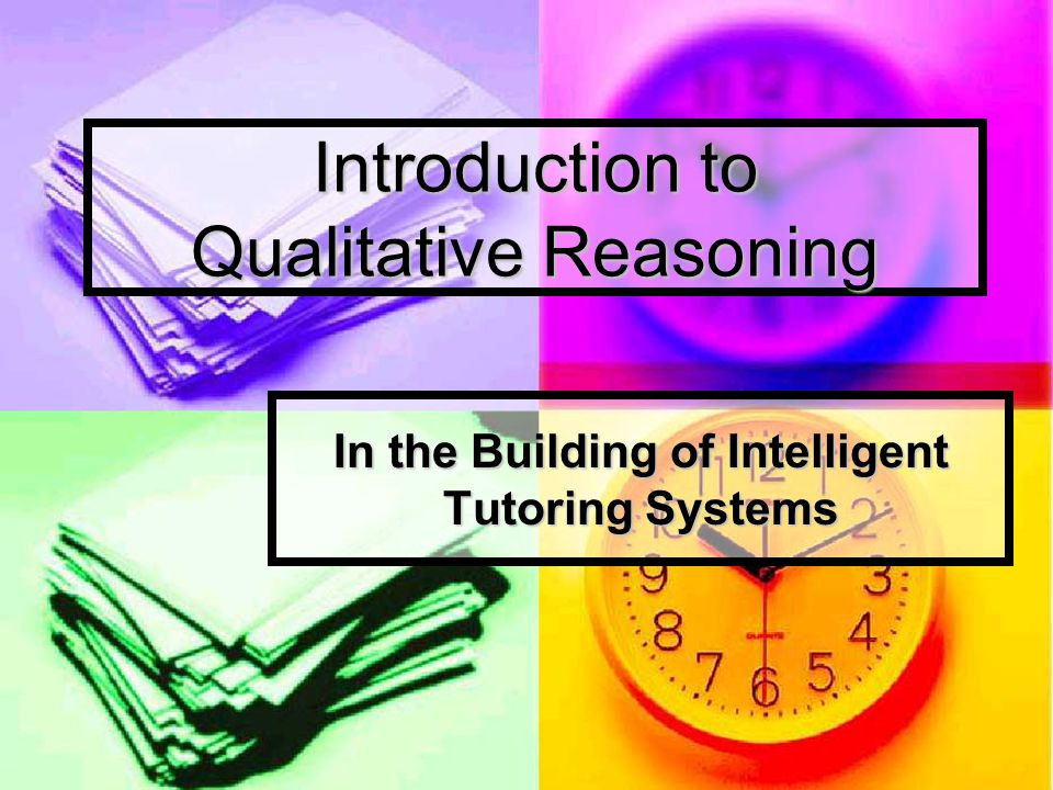 Introduction to Qualitative Reasoning In the Building of Intelligent Tutoring Systems