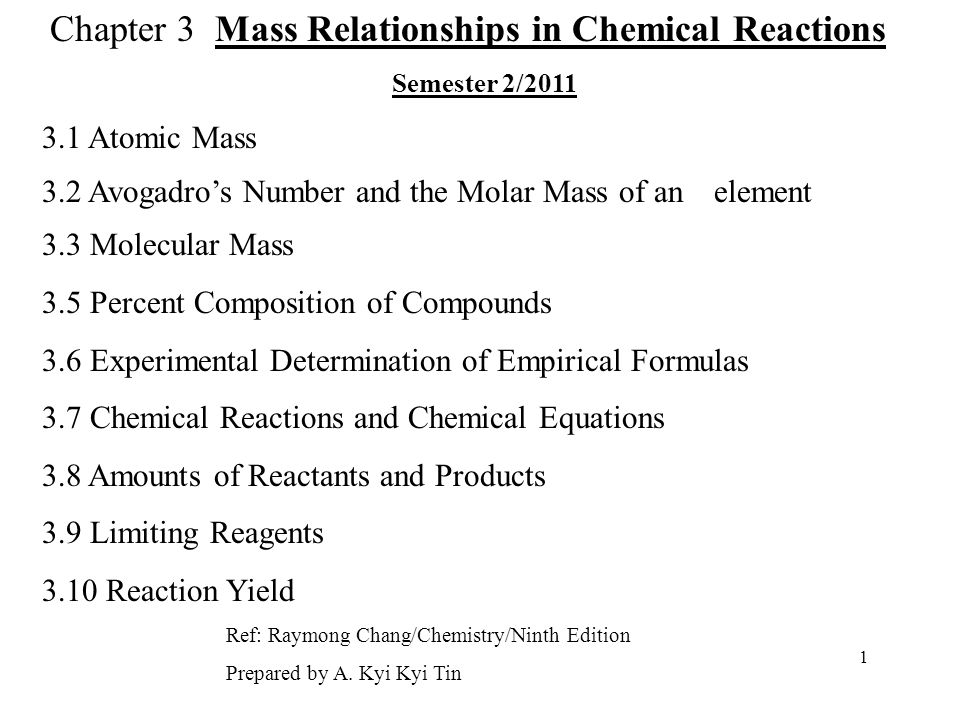 Chapter 3 Mass Relationships in Chemical Reactions Semester 2/2011 3.1 Atomic Mass 3.2 Avogadro's Number and the Molar Mass of an element 3.3 Molecula