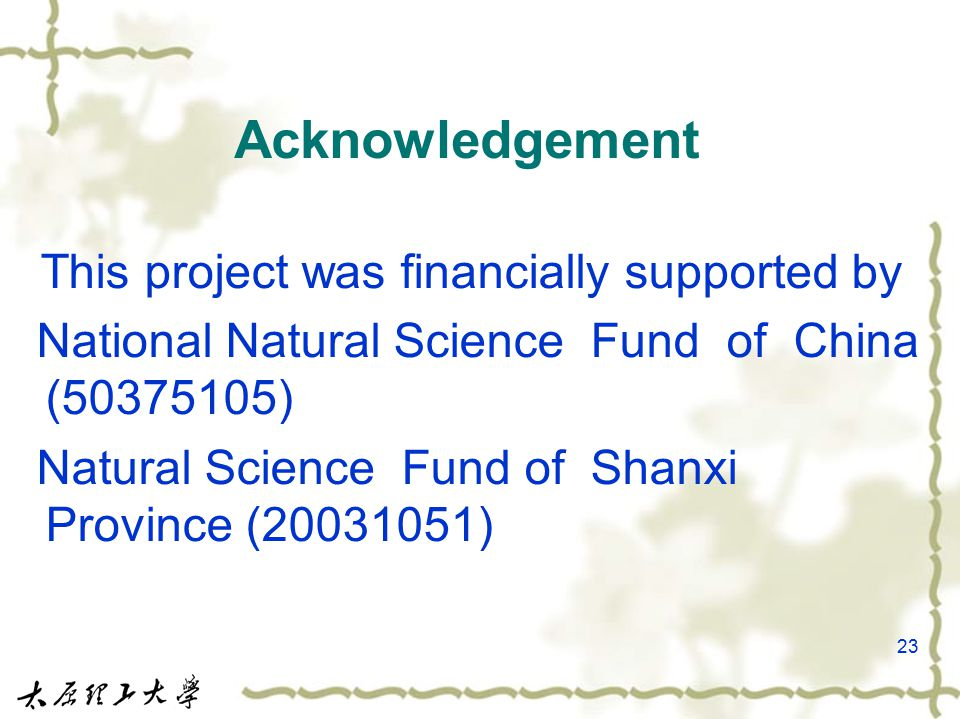 23 Acknowledgement This project was financially supported by National Natural Science Fund of China (50375105) Natural Science Fund of Shanxi Province