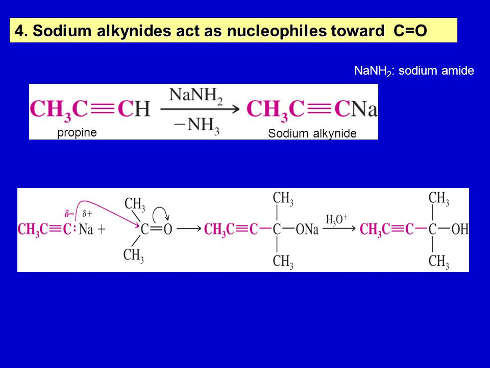 Sodium alkynidesact as nucleophiles toward 4.