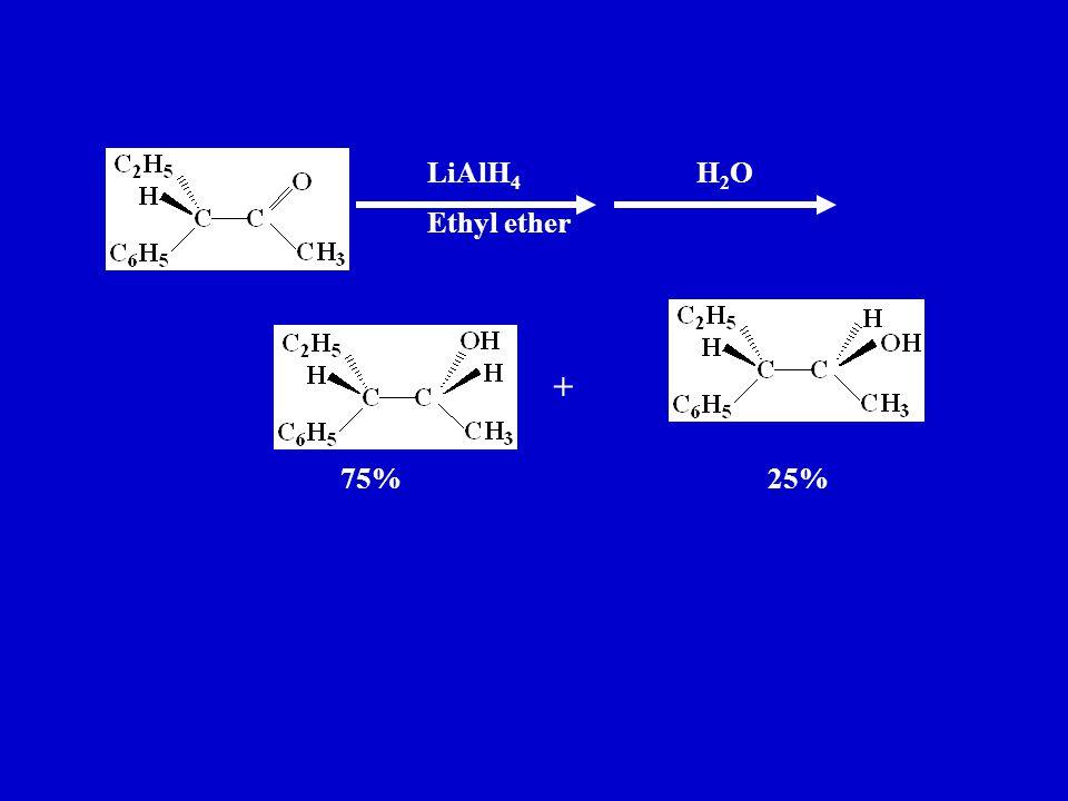 Ethyl ether LiAlH 4 H2OH2O + 75%25%
