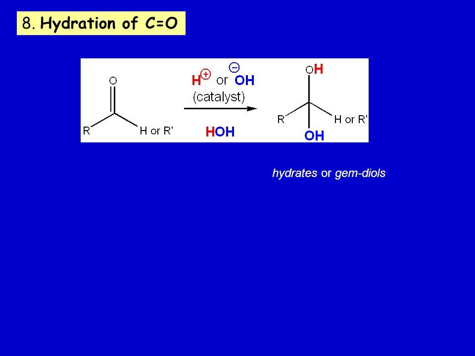 8. Hydration of C=O hydrates or gem-diols