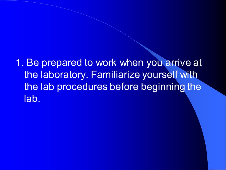 2.Perform only those lab activities assigned by your teacher.