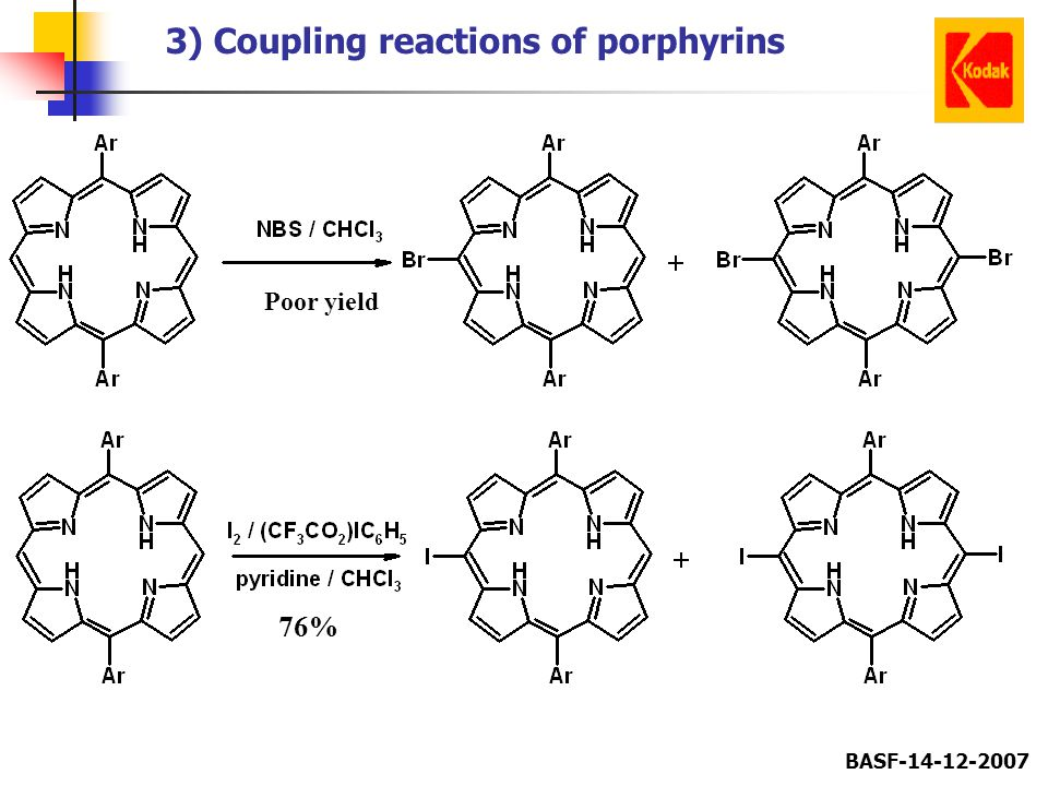 BASF-14-12-2007 3) Coupling reactions of porphyrins 76% Poor yield