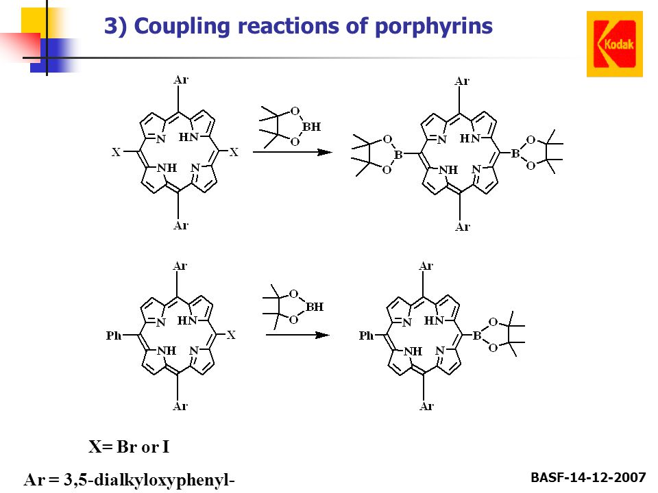 BASF-14-12-2007 3) Coupling reactions of porphyrins X= Br or I Ar = 3,5-dialkyloxyphenyl-