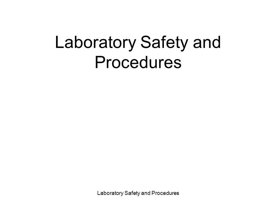 Laboratory Safety and Procedures