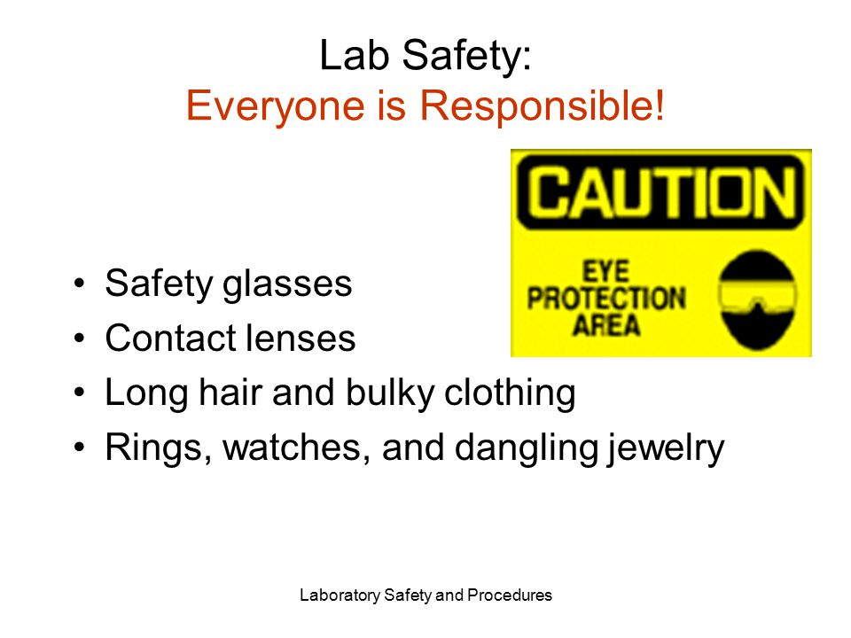Lab Safety: Everyone is Responsible.