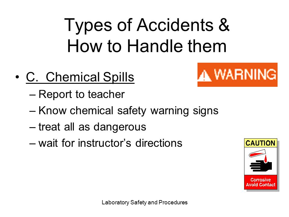 Laboratory Safety and Procedures Types of Accidents & How to Handle them C.